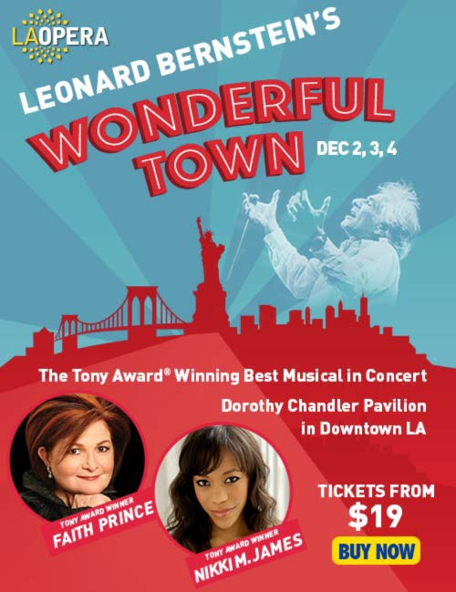 Leonard Bernstein's Wonderful Town is coming to The Dorothy Chandler Pavilion featuring Tony Award winners Faith Prince (Guys and Dolls) and Nikki M. James (The Book of Mormon) with Mark Kudisch (Finding Neverland) and narrated by Roger Bart (Young Frankenstein and You're a Good Man, Charlie Brown). This semi-staged concert is perfect for the whole family during this holiday season!